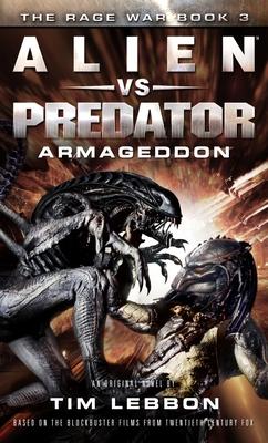 Alien vs. Predator: Armageddon: The Rage War 3 - Lebbon, Tim