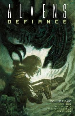Aliens: Defiance Volume 1 - Jones, Tristan, and Carnevale, Massimo