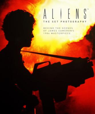 Aliens: The Set Photography: Behind the Scenes of James Cameron's 1986 Masterpiece - Ward, Simon