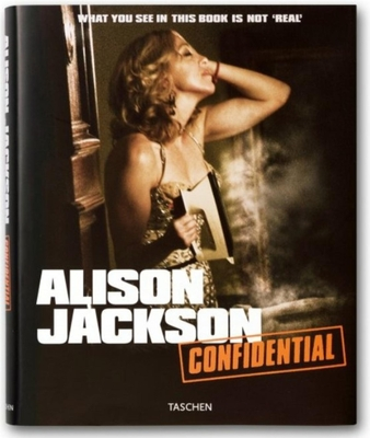 Alison Jackson: Confidential - Jackson, Alison, and Self, Will (Contributions by), and Glass, Charles (Contributions by)