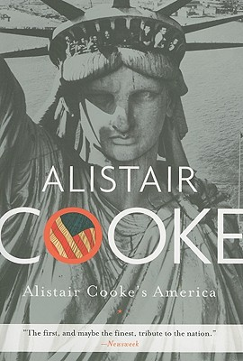 Alistair Cooke's America - Cooke, Alistair