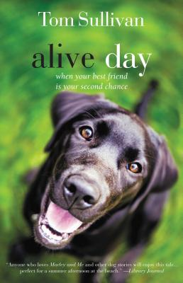 Alive Day: A Story of Love and Loyalty - Sullivan, Tom, and White, Betty