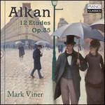Alkan: 12 Etudes, Op. 35