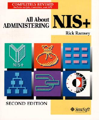 All about Administering NIS+ - Ramsey, Rick