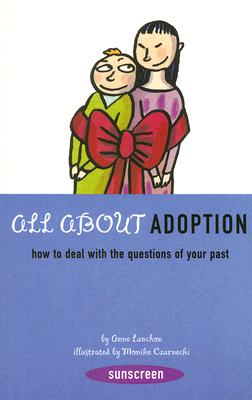 All about Adoption: How to Deal with the Questions of Your Past - Lanchon, Anne