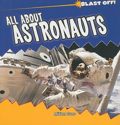 All about Astronauts - Gross, Miriam