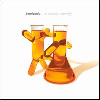 All About Chemistry [Import Version] - Semisonic