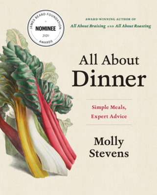 All about Dinner: Simple Meals, Expert Advice - Stevens, Molly