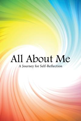 All about Me: A Journey for Self-Reflection - Brocious, Francine