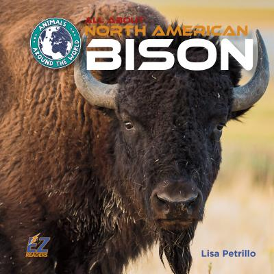 All about North American Bison - Petrillo, Lisa