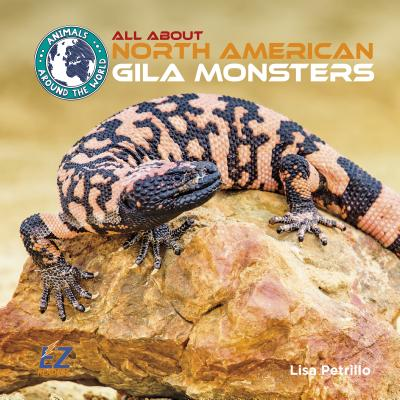 All about North American Gila Monsters - Petrillo, Lisa