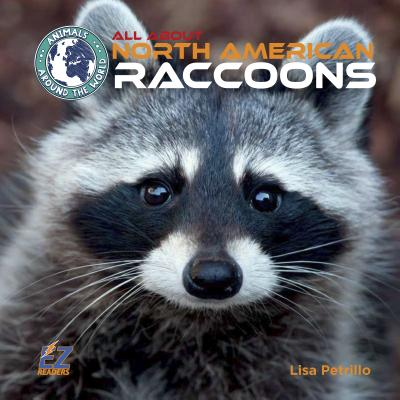 All about North American Raccoons - Petrillo, Lisa