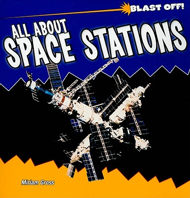 All about Space Stations - Gross, Miriam
