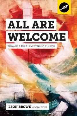 All Are Welcome: Toward a Multi-Everything Church - Tisby, Jemar, and Washington, Eric, and Ince, Irwyn