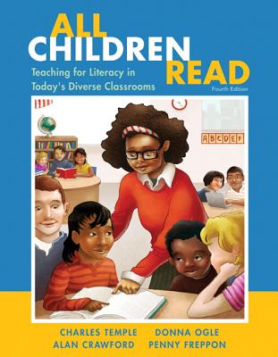 All Children Read: Teaching for Literacy in Today's Diverse Classrooms - Temple, Charles A., and Ogle, Donna, and Crawford, Alan N.