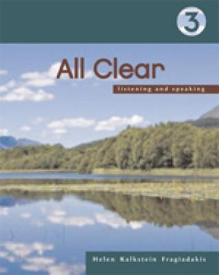 All Clear 3: Listening and Speaking - Fragiadakis, Helen Kalkstein