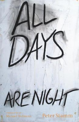 All Days Are Night - Stamm, Peter, and Hoffman, Michael (Translated by)