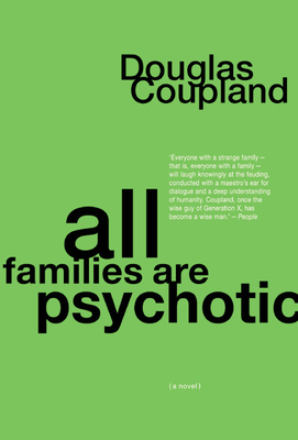 All Families Are Psychotic - Coupland, Douglas