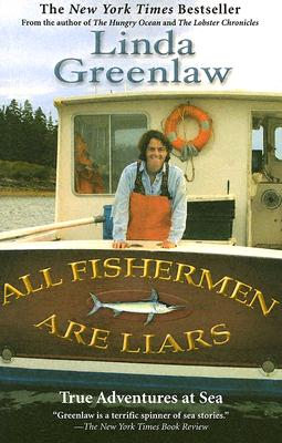 All Fishermen Are Liars: True Tales from the Dry Dock Bar - Greenlaw, Linda
