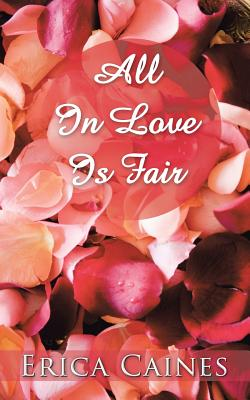 All in Love Is Fair - Caines, Erica