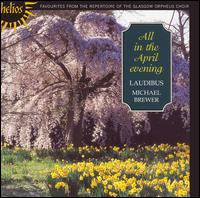All in the April Evening - Bryony Lang (soprano); Charlotte Mobbs (soprano); Mark Dobell (tenor); Rachel Lloyd (alto); Robert Davies (tenor);...