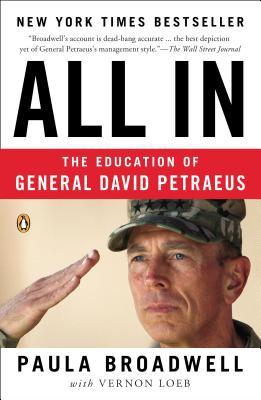 All in: The Education of General David Petraeus - Broadwell, Paula, and Loeb, Vernon