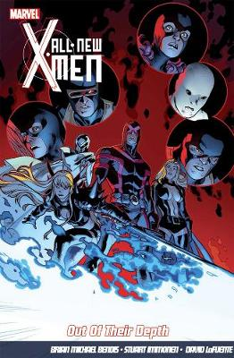 All-new X-men Vol.3: Out Of Their Depth - Bendis, Brian Michael, and Immonen, Stuart (Artist)