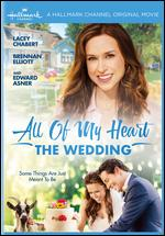 All of My Heart: The Wedding - Terry Ingram