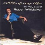 All of My Life: The Very Best of Roger Whittaker [Camden]