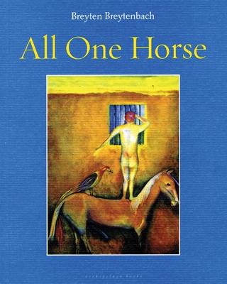 All One Horse - Breytenbach, Breyten