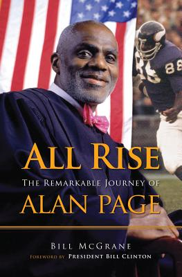 All Rise: The Remarkable Journey of Alan Page - McGrane, Bill, and Clinton, President Bill (Foreword by)