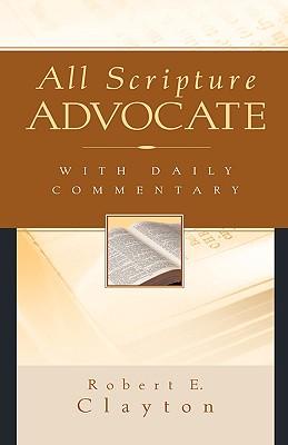 All Scripture Advocate - Clayton, Robert E