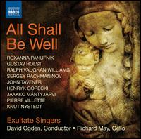 All Shall Be Well - Oliver Condy (tenor); Rebecca Quiney (soprano); Richard May (cello); Exultate Singers (choir, chorus); David Ogden (conductor)