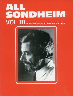 All Sondheim, Vol 3: Piano/Vocal - Sondheim, Stephen (Composer), and Feldman, Sy (Editor)