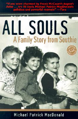 All Souls: A Family Story from Southie - MacDonald, Michael Patrick