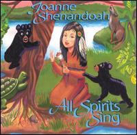 All Spirits Sing - Joanne Shenandoah