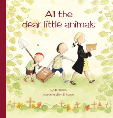All the Dear Little Animals - Nilsson, Ulf, and Marshall, Julia (Translated by)