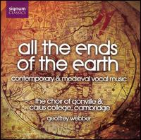 All the Ends of the Earth - William Towers (counter tenor); Choir of Gonville and Caius College, Cambridge (choir, chorus)
