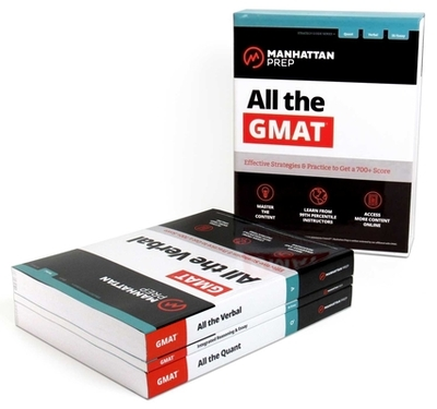 All the GMAT: Content Review + 6 Online Practice Tests + Effective Strategies to Get a 700+ Score - Manhattan Prep