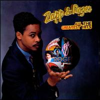 All the Greatest Hits - Zapp & Roger
