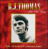 All the Hits: Ultimate Collection - B.J. Thomas