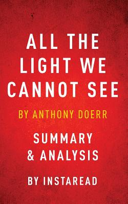 All The Light We Cannot See: By Anthony Doerr Summary U0026 Analysis   Doerr,