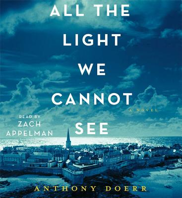 All the Light We Cannot See - Doerr, Anthony, and Appelman, Zach (Read by)