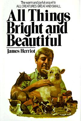 All Things Bright and Beautiful - Herriot, James, and Herriott