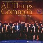 All Things Common: Music of Tarik O'Regan