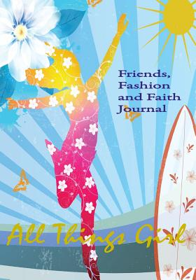 All Things Girl: Friends, Fashion and Faith Journal - Dickow, Cheryl
