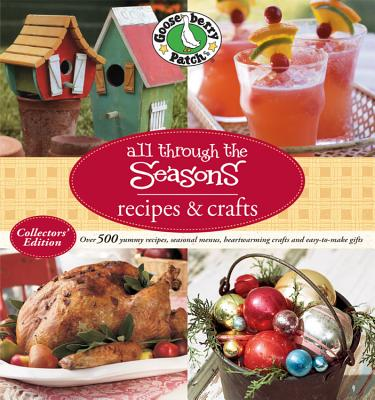 All Through the Seasons: Recipes & Crafts - Gooseberry Patch (Creator)