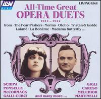 All-Time Great Opera Duets: 1911-1942 - Amelita Galli-Curci (soprano); Apollo Granforte (baritone); Aureliano Pertile (tenor); Beniamino Gigli (tenor);...
