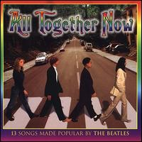 All Together Now: Teens Sing the Beatles - Various Artists