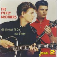 All We Had to Do Was Dream - The Everly Brothers